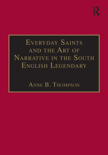 Everyday Saints and the Art of Narrative in the South English Legendary book cover