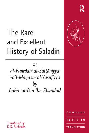 The Rare and Excellent History of Saladin or al-Nawadir al-Sultaniyya wa'l-Mahasin al-Yusufiyya by Baha' al-Din Ibn Shaddad book cover