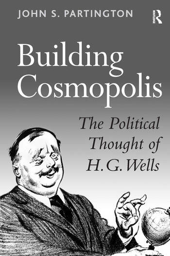 Building Cosmopolis The Political Thought of H.G. Wells book cover