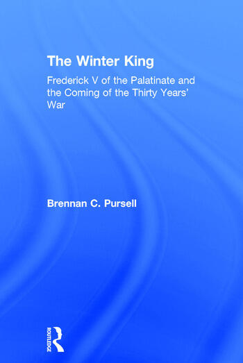 The Winter King Frederick V of the Palatinate and the Coming of the Thirty Years' War book cover