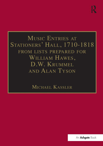 Music Entries at Stationers' Hall, 1710–1818 from lists prepared for William Hawes, D.W. Krummel and Alan Tyson and from other sources book cover