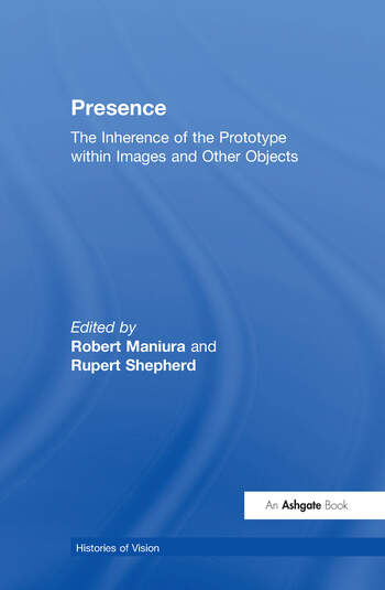 Presence The Inherence of the Prototype within Images and Other Objects book cover