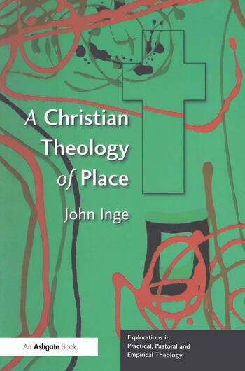 A Christian Theology of Place book cover