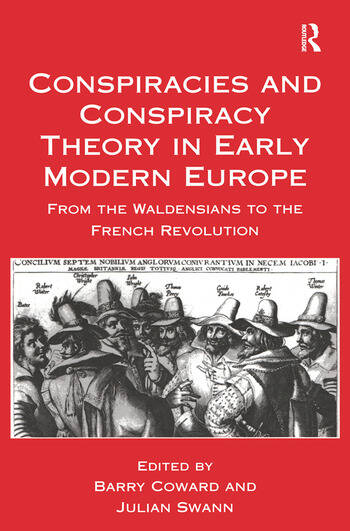 Conspiracies and Conspiracy Theory in Early Modern Europe From the Waldensians to the French Revolution book cover