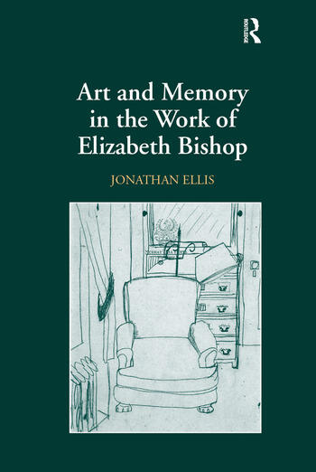 Art and Memory in the Work of Elizabeth Bishop book cover