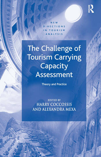 The Challenge of Tourism Carrying Capacity Assessment Theory and Practice book cover