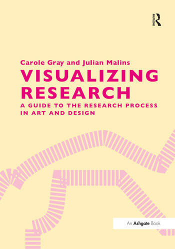 Visualizing Research A Guide to the Research Process in Art and Design book cover