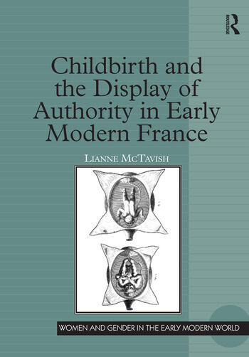 Childbirth and the Display of Authority in Early Modern France book cover