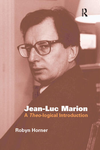 Jean-Luc Marion A Theo-logical Introduction book cover