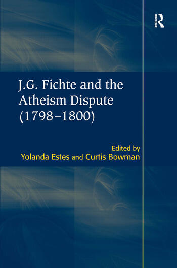 J.G. Fichte and the Atheism Dispute (1798–1800) book cover
