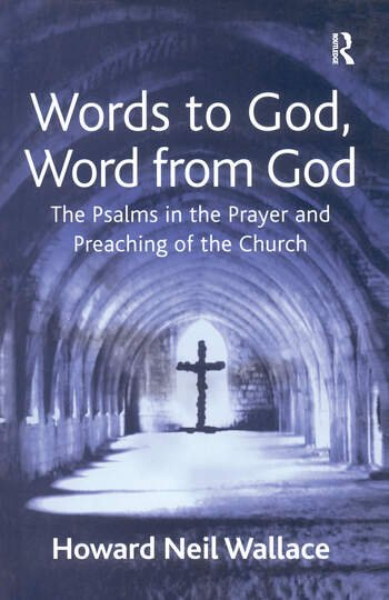 Words to God, Word from God The Psalms in the Prayer and Preaching of the Church book cover