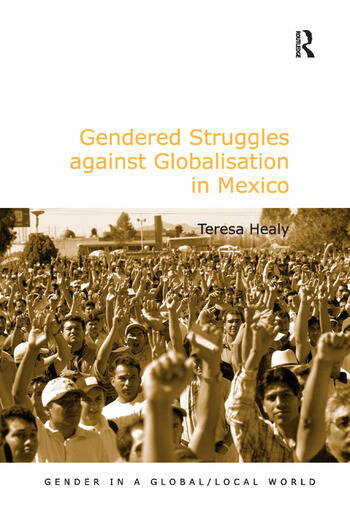 Gendered Struggles against Globalisation in Mexico book cover