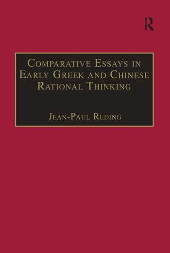 Comparative Essays in Early Greek and Chinese Rational Thinking book cover