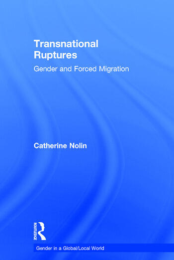 Transnational Ruptures Gender and Forced Migration book cover