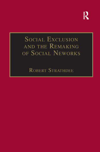 Social Exclusion and the Remaking of Social Networks book cover