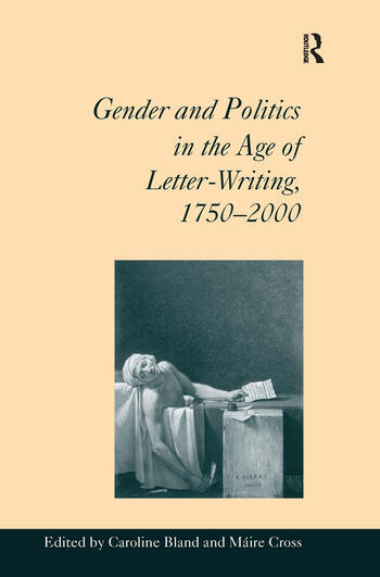 Gender and Politics in the Age of Letter-Writing, 1750–2000 book cover