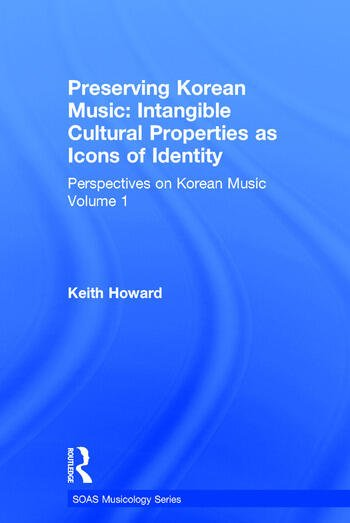 Perspectives on Korean Music Volume 1: Preserving Korean Music: Intangible Cultural Properties as Icons of Identity book cover
