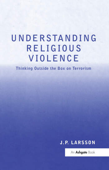 Understanding Religious Violence Thinking Outside the Box on Terrorism book cover