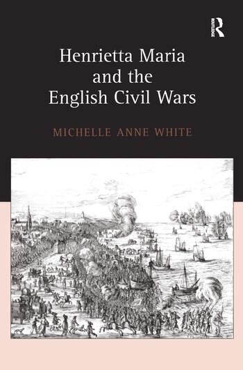 Henrietta Maria and the English Civil Wars book cover