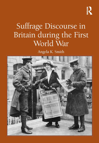 Suffrage Discourse in Britain during the First World War book cover