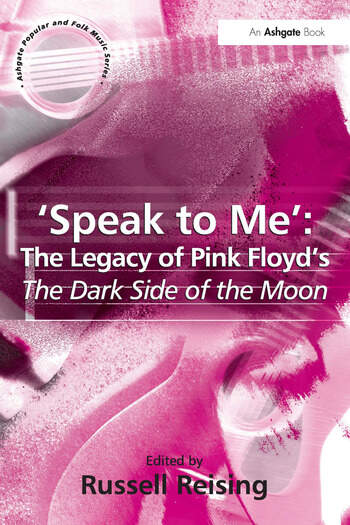 'Speak to Me': The Legacy of Pink Floyd's The Dark Side of the Moon book cover