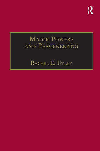 Major Powers and Peacekeeping Perspectives, Priorities and the Challenges of Military Intervention book cover