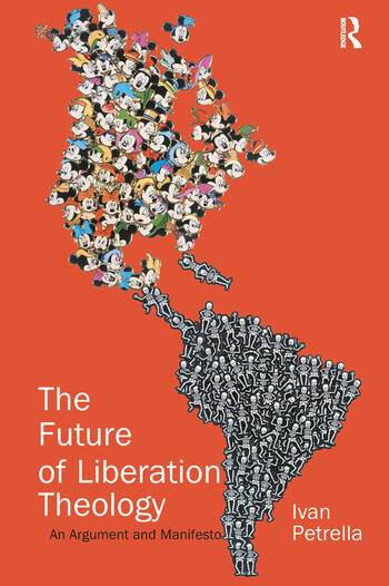 The Future of Liberation Theology An Argument and Manifesto book cover