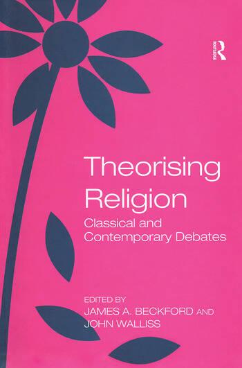 Theorising Religion Classical and Contemporary Debates book cover