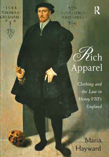 Rich Apparel Clothing and the Law in Henry VIII's England book cover