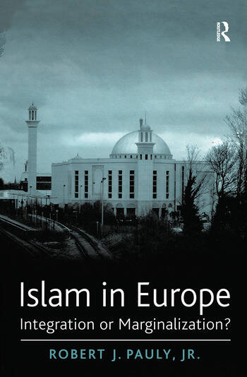 Islam in Europe Integration or Marginalization? book cover