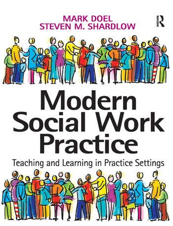 Modern Social Work Practice Teaching and Learning in Practice Settings book cover