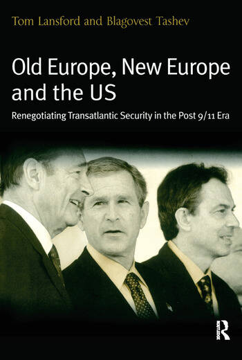 Old Europe, New Europe and the US Renegotiating Transatlantic Security in the Post 9/11 Era book cover