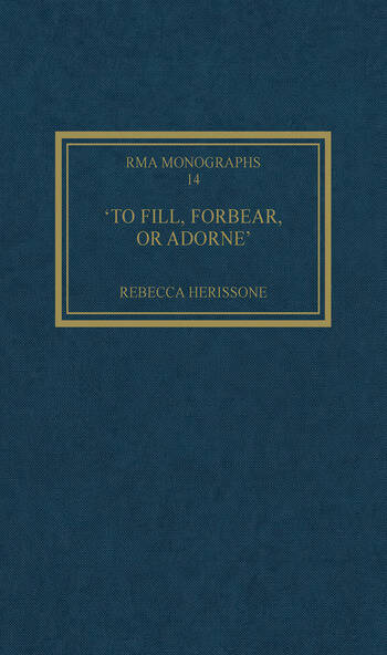 'To fill, forbear, or adorne' The Organ Accompaniment of Restoration Sacred Music book cover