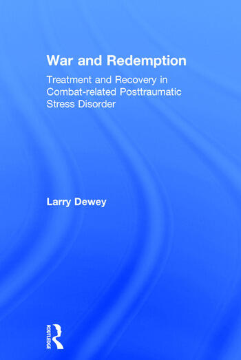 War and Redemption Treatment and Recovery in Combat-related Posttraumatic Stress Disorder book cover
