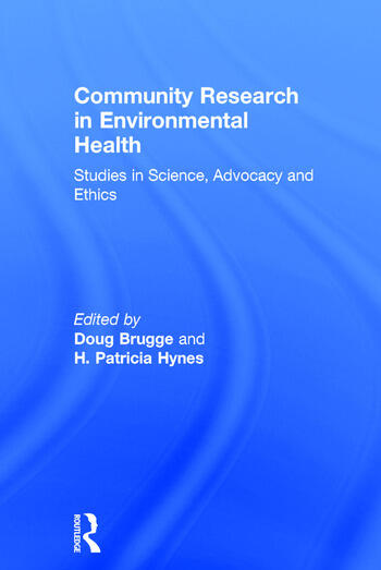Community Research in Environmental Health Studies in Science, Advocacy and Ethics book cover