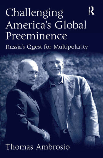Challenging America's Global Preeminence Russia's Quest for Multipolarity book cover