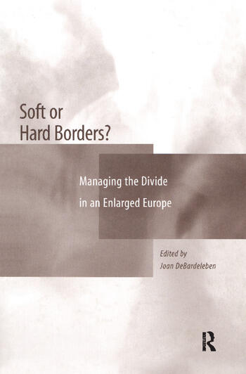 Soft or Hard Borders? Managing the Divide in an Enlarged Europe book cover