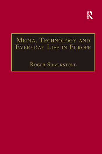 Media, Technology and Everyday Life in Europe From Information to Communication book cover