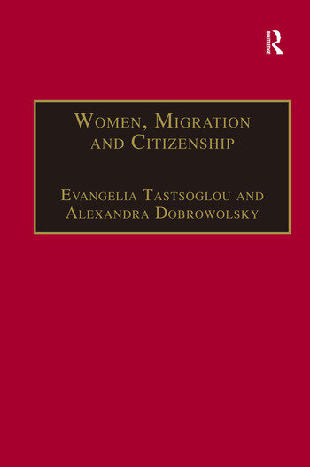 Women, Migration and Citizenship Making Local, National and Transnational Connections book cover