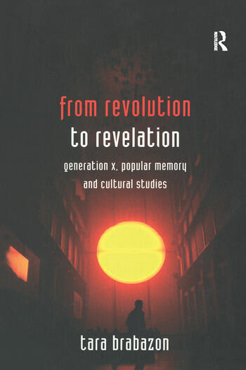 From Revolution to Revelation Generation X, Popular Memory and Cultural Studies book cover