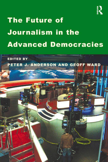 The Future of Journalism in the Advanced Democracies book cover