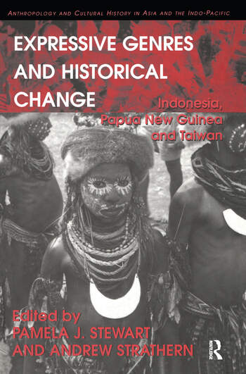 Expressive Genres and Historical Change Indonesia, Papua New Guinea and Taiwan book cover