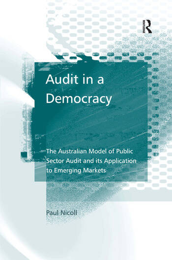 Audit in a Democracy The Australian Model of Public Sector Audit and its Application to Emerging Markets book cover