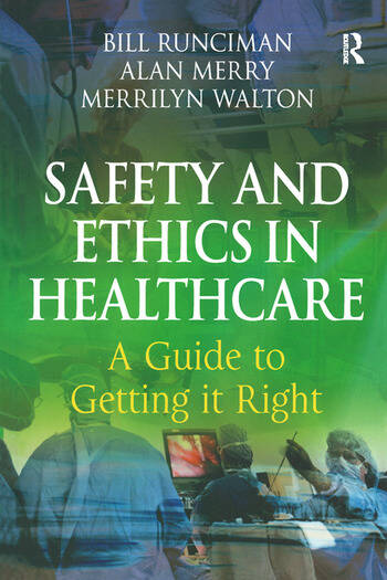 Safety and Ethics in Healthcare: A Guide to Getting it Right book cover