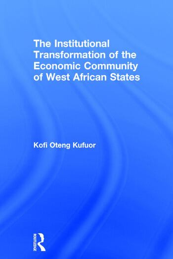 The Institutional Transformation of the Economic Community of West African States book cover