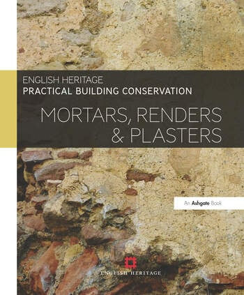 Practical Building Conservation: Mortars, Renders and Plasters book cover