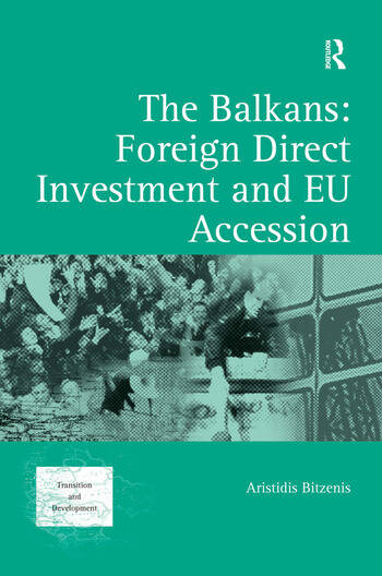 The Balkans: Foreign Direct Investment and EU Accession book cover