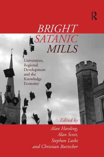 Bright Satanic Mills Universities, Regional Development and the Knowledge Economy book cover