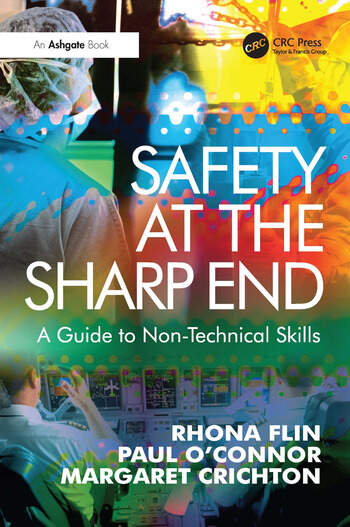 Safety at the Sharp End A Guide to Non-Technical Skills book cover