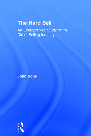 The Hard Sell An Ethnographic Study of the Direct Selling Industry book cover